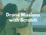 12:45PM | Drone Missions with Scratch