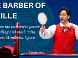 Minnesota Opera presents the Story and Music of The Barber of Seville