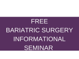 Bariatric Surgery Informational Seminar