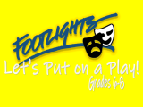 Footlights: Let's Put On a Play! Grades 6-8