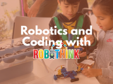 12:45PM | Robotics and Coding with RoboThink (Intro & Part 2)