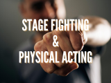 Stage Fighting & Physical Acting