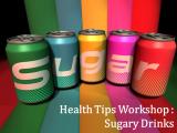Health Tips Workshop: Sugary Drinks