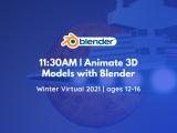 11:30AM | Animate 3D Models with Blender