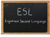 ESL (English for Speakers of Other Languages)