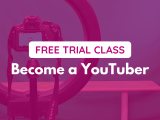 Free Trial Class | Thursday | Become a YouTuber | Ages 9 - 12