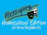 Footlights: Let's Put On a Play Home School Edition Grades 4-12