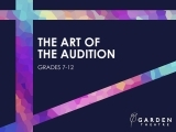 The Art of the Audition (grades 7-12)