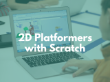 10:00AM | Create 2D Platformers with Scratch