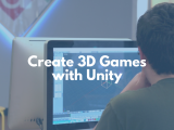 12:45PM | Create 3D Games with Unity