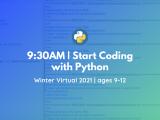 9:30 AM   Start Coding with Python