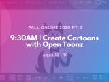 9:30AM | Create Cartoons with Open Toonz