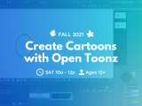 Saturday | Create Cartoons with Open Toonz | Ages 12+