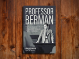 """Author!  Author!  """"Professor Berman: The Last Lecture of Minnesota's Greatest Public Historian"""" with author Jay Weiner"""