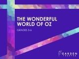 The Wonderful World of OZ (grades 3-6)