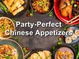 Party-Perfect Chinese Appetizers