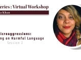 Equity Series Session 2: Microaggressions- Reflecting on Harmful Language