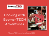 Cooking with BoomerTech Adventures Online