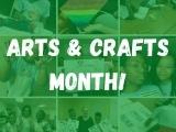 Arts & Crafts Month