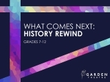 What Comes Next: History Rewind (grades 7-12)