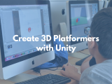 10:00AM | Create 3D Platformers with Unity