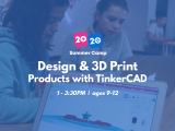 1:00PM | Design & 3D Print Products with TinkerCAD