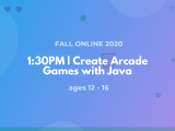 1:30PM | Create Arcade Games with Java