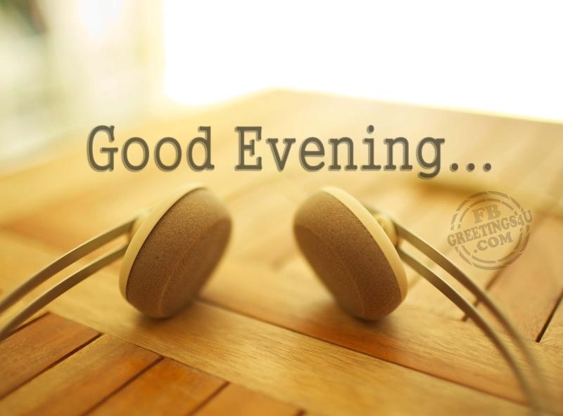 Original source: http://2.bp.blogspot.com/-xZdZgbTdkRM/VcInd25sb2I/AAAAAAAADK8/jy6FE94xG40/s1600/good-evening-3.jpg