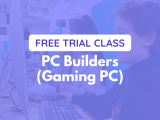 Free Trial Class | Wednesday | PC Builders (Gaming PC) | Ages 10+