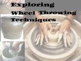 EC-10-14 to 11-18 Exploring Throwing Techniques on the Wheel October