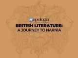 BRITISH LITERATURE: A JOURNEY TO NARNIA/LIVE (Option 1)