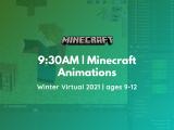 9:30AM | Minecraft Animations