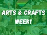 Arts & Crafts Week