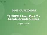 12:30PM | Create Arcade Games with Java