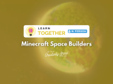[In-Person] Minecraft Space Builders