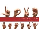 Session IV: The ABCs & 1-2-3s of American Sign Language