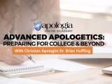 *Advanced Christian Apologetics:  Preparing for College & Beyond/LIVE