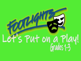Footlights: Let's Put On a Play! Grades 1-3