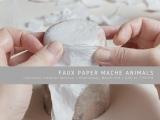 Faux Paper Mache' Animals