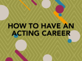 How to have an Acting Career, Online