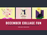 December Collage FUN!