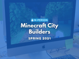 [In Person] Minecraft City Builders
