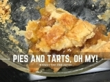 Pies and Tarts Oh My!