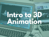 12:45PM   Intro to 3D Animation
