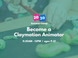 9:30AM   Become a Claymation Animator