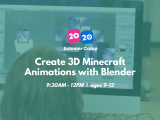 9:30AM   Create 3D Minecraft Animations with Blender