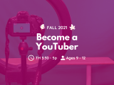 Thursday | Become a YouTuber | Ages 9 - 12