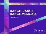 Dance, Dance, Dance Musicals (grades 3-6)