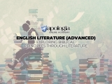 02 English Lit. ADVANCED: Exploring Biblical Principles Through Literature/LIVE