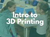 12:45PM | Intro to 3D Printing
